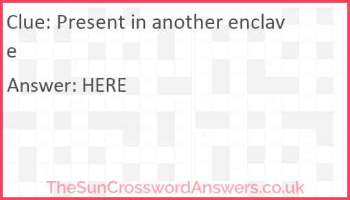 Present in another enclave Answer