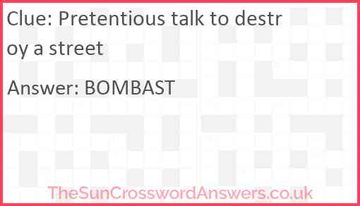 Pretentious talk to destroy a street Answer