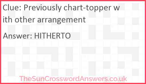 Previously chart-topper with other arrangement Answer