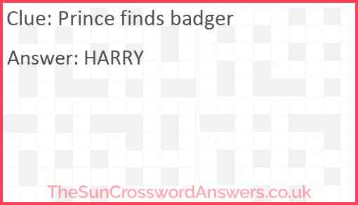 Prince finds badger Answer