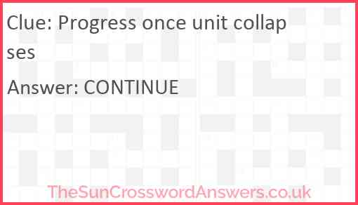 Progress once unit collapses Answer