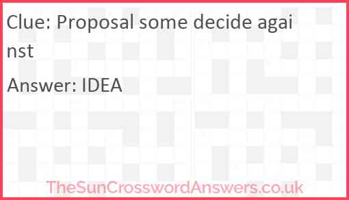 Proposal some decide against Answer