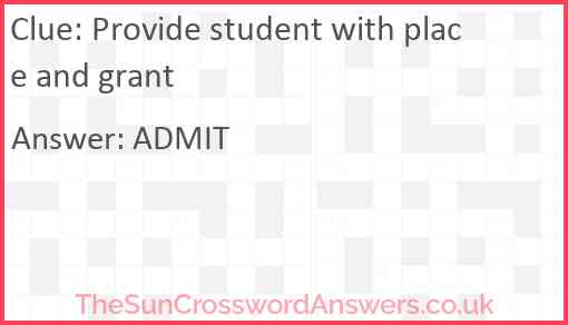 Provide student with place and grant Answer