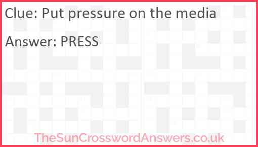 Put pressure on the media Answer