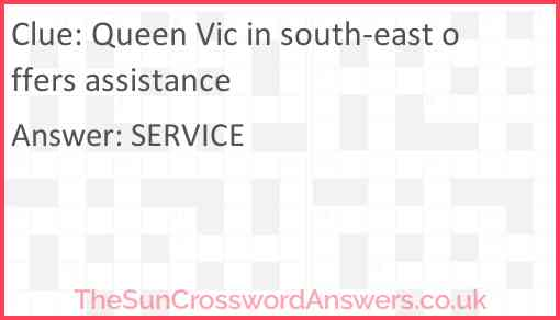 Queen Vic in south-east offers assistance Answer
