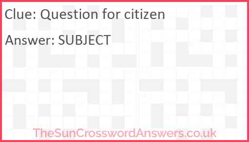Question for citizen Answer
