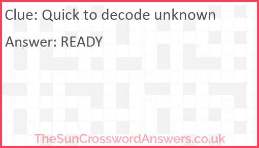 Quick to decode unknown Answer