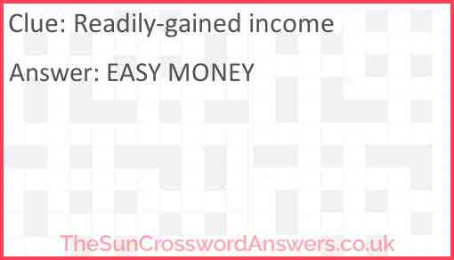 Readily-gained income Answer