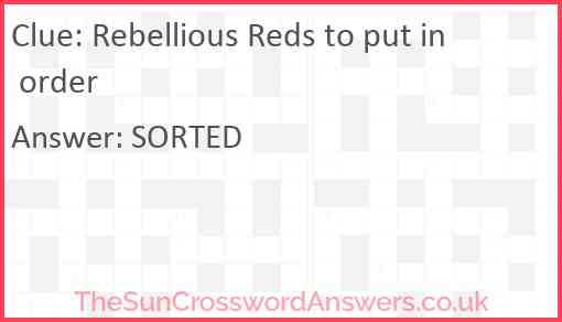 Rebellious Reds to put in order Answer