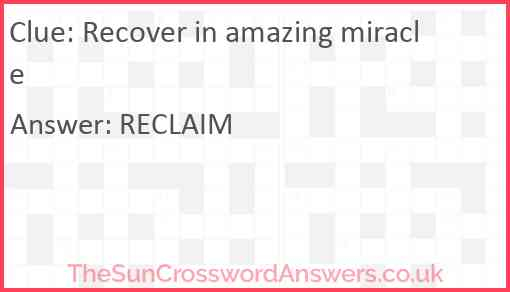 Recover in amazing miracle Answer