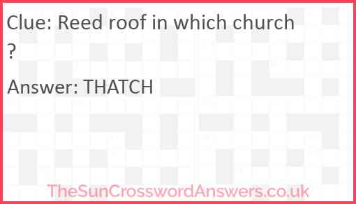 Reed roof in which church? Answer