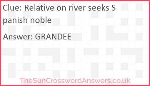 Relative on river seeks Spanish noble Answer