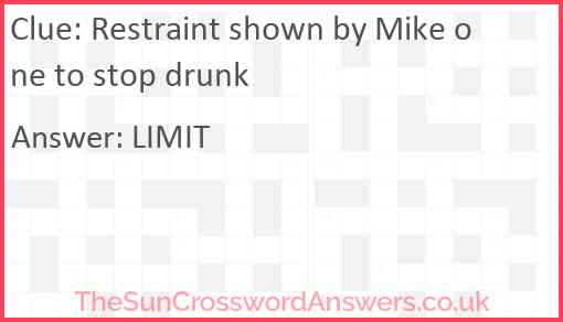 Restraint shown by Mike one to stop drunk Answer