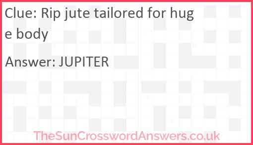 Rip jute tailored for huge body Answer
