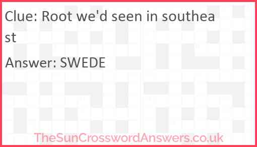 Root we'd seen in southeast Answer