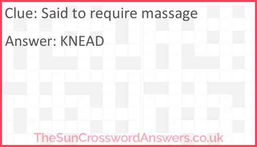 Said to require massage Answer