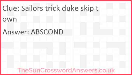 Sailors trick duke skip town Answer