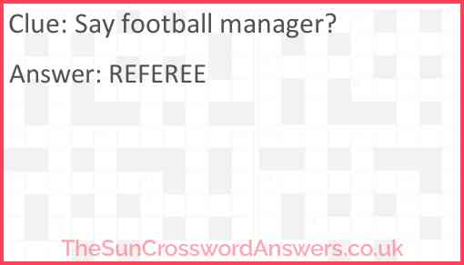 Say football manager? Answer