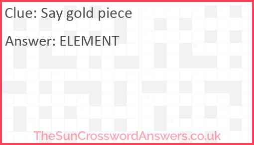 Say gold piece Answer