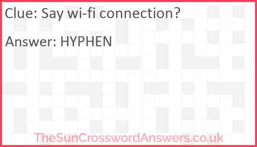 Say wi-fi connection? Answer