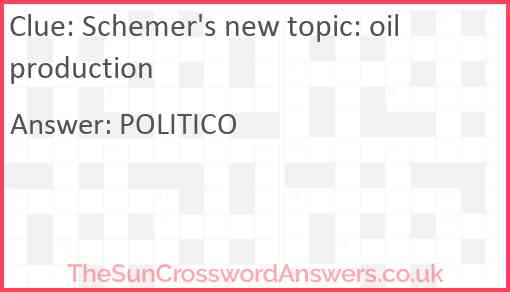 Schemer's new topic: oil production Answer