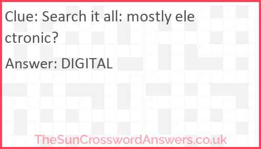 Search it all: mostly electronic? Answer