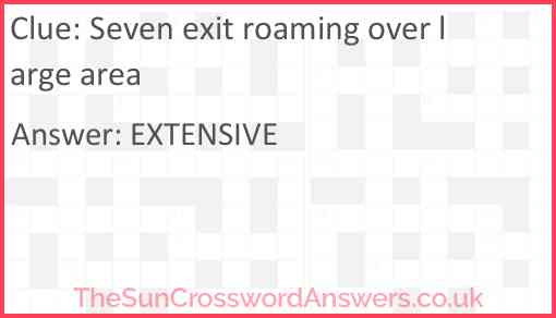 Seven exit roaming over large area Answer