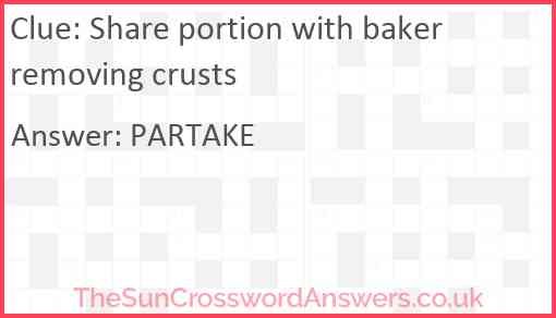 Share portion with baker removing crusts Answer