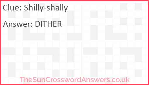 Shilly-shally Answer