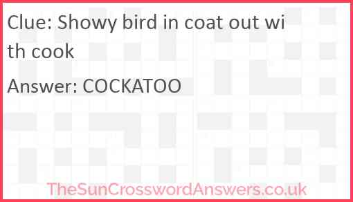 Showy bird in coat out with cook Answer
