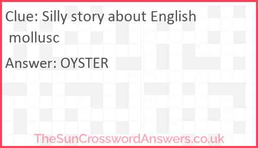 Silly story about English mollusc Answer