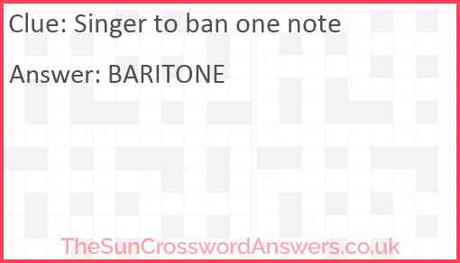 Singer to ban one note Answer