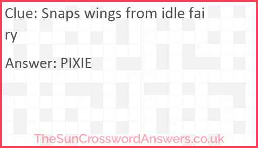 Snaps wings from idle fairy Answer