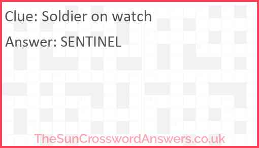 Soldier on watch Answer