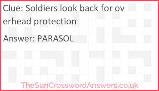 Soldiers look back for overhead protection Answer