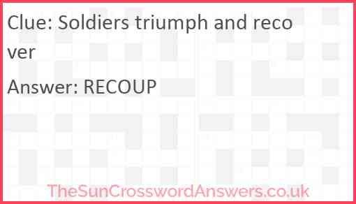 Soldiers triumph and recover Answer