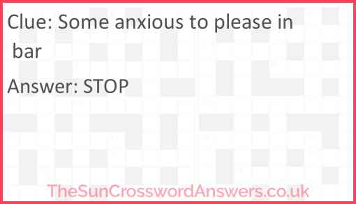 Some anxious to please in bar Answer