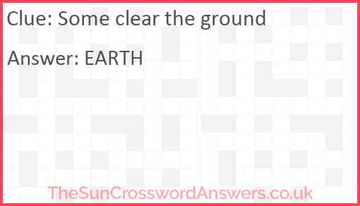 Some clear the ground Answer