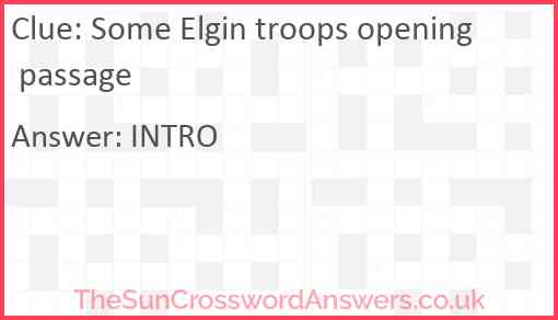 Some Elgin troops opening passage Answer