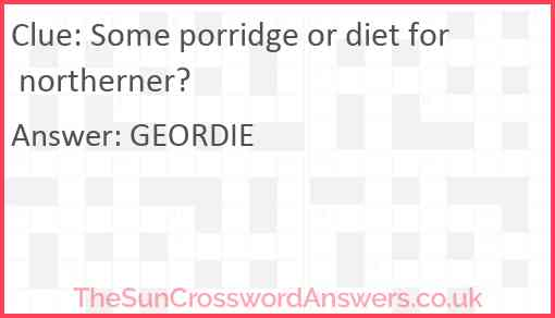 Some porridge or diet for northerner? Answer