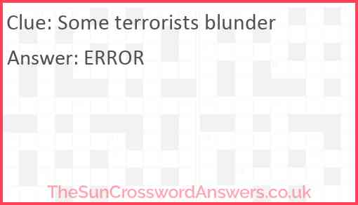 Some terrorists blunder Answer