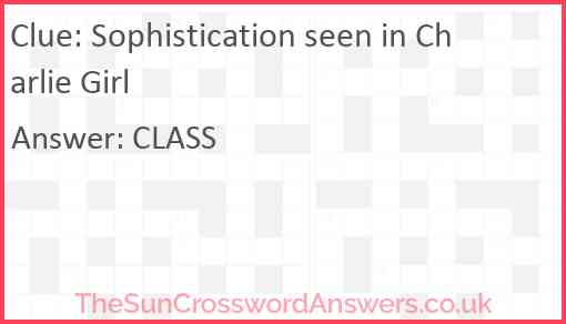 Sophistication seen in Charlie Girl Answer