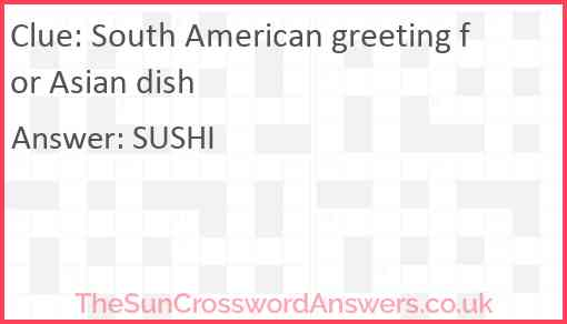 South American greeting for Asian dish Answer