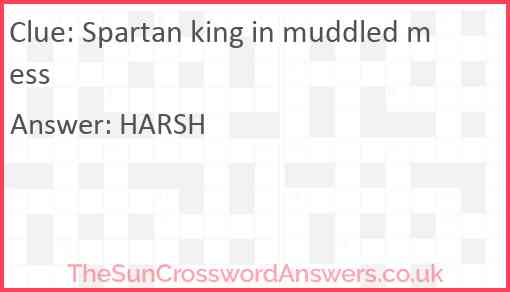 Spartan king in muddled mess Answer