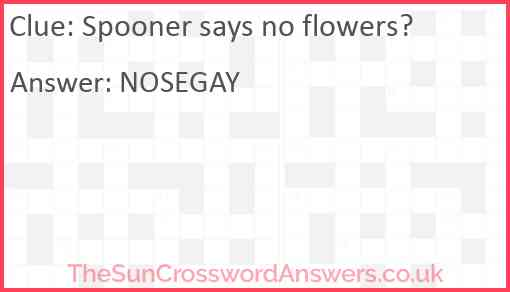 Spooner says no flowers? Answer