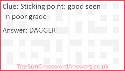 Sticking point: good seen in poor grade Answer