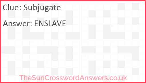 Subjugate Answer