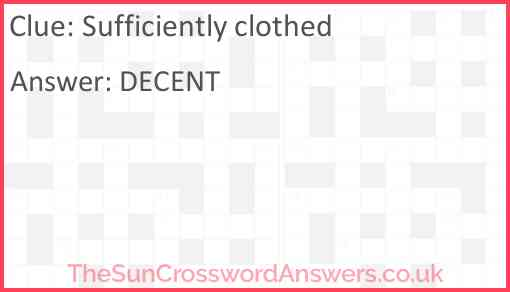 Sufficiently clothed Answer