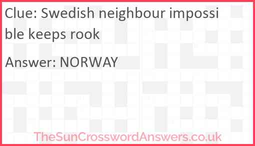 Swedish neighbour impossible keeps rook Answer