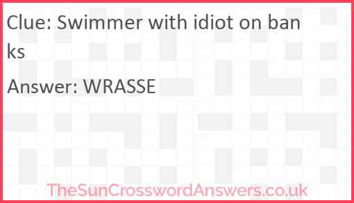 Swimmer with idiot on banks Answer